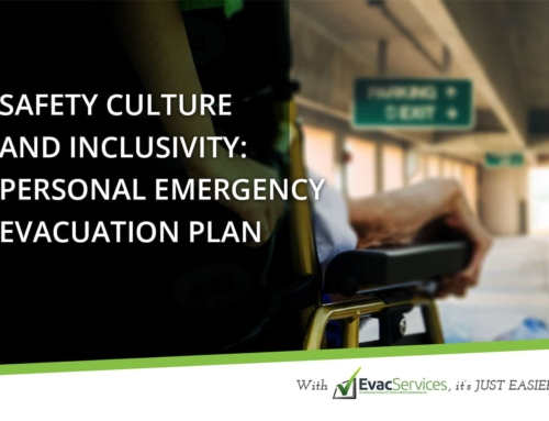 Safety Culture and Inclusivity: Personal Emergency Evacuation Plan (PEEP)